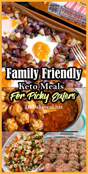 FAMILY FRIENDLY KETO MEALS FOR PICKY EATERS
