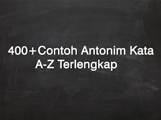 400+ Contoh Antonim Kata (Lawan Kata) A-Z Terlengkap