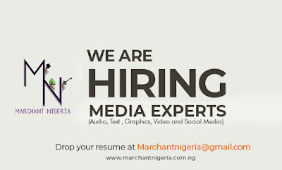 Recruitment for Media Experts at Marchant Nigeria 2018  | Career at Marchant Nigeria