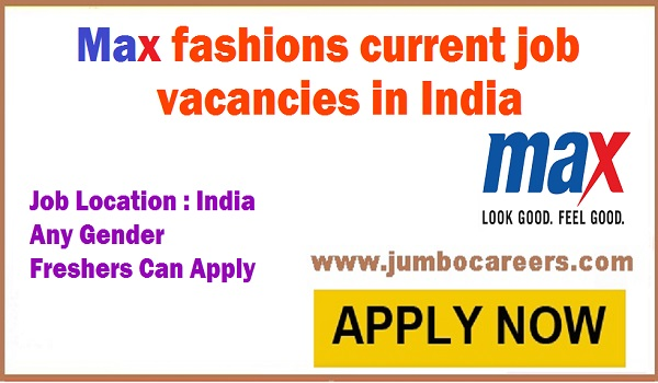 Latest jobs Vacancies in India, Max fashion job vacancies in India, Retail jobs for freshers in India.