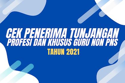 Cara Cek Penerima Tunjangan Profesi & Khusus Guru Non PNS 2021