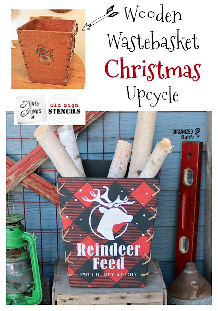 Vintage Wooden Wastebasket Christmas Makeover #oldsignstencils #stencil #upcycle #buffalocheck #reindeerfeed #rusticChristmas #Christmas