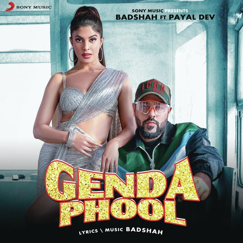Genda Phool Song Lyrics | Badshah & Payal Dev