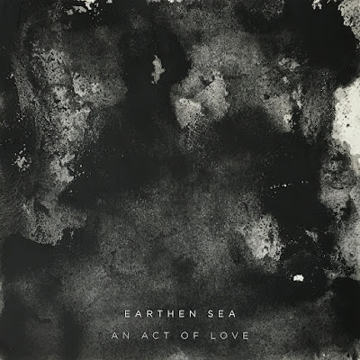 Earthen Sea - An Act of Love (kranky 2017)