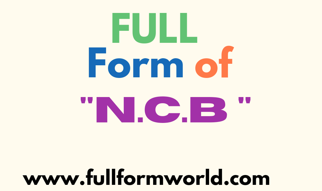 ncb full form, full form of ncb