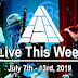 Live This Week: July 7th - 13th, 2019