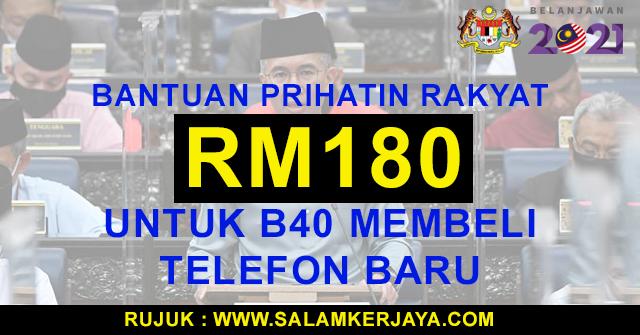 BELANJAWAN 2021 : Bantuan RM180 Untuk Golongan B40 ...