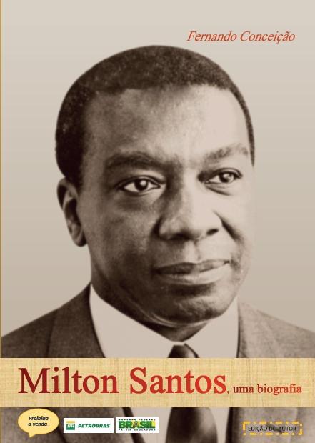 6ª história: lançamento da biografia de Milton Santos