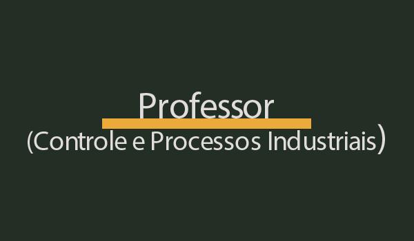 Prova de Concurso para Professor (Controle e Processos Industriais) com Gabarito