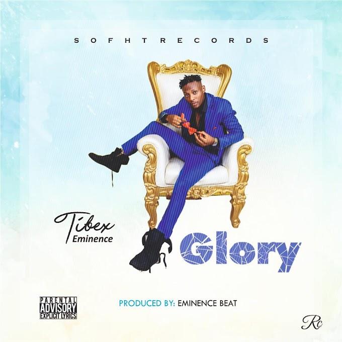 MUSIC: Tibex Eminence - Glory