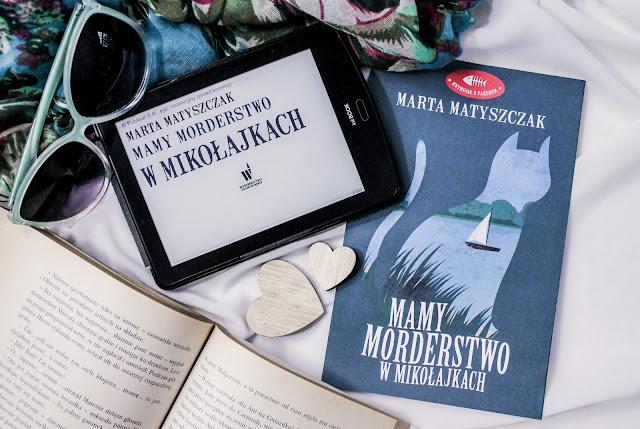 """""""Mamy morderstwo w Mikołajkach"""" Marta Matyszczak - patronacka recenzja przedpremierowa"""
