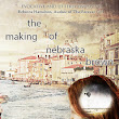 The Making of Nebraska Brown, by Louise Caiola (A Book Review)