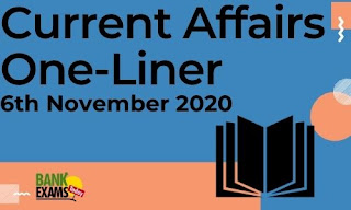 Current Affairs One-Liner: 6th November 2020
