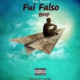Teen Players Feat. BMF - Fui Falso (Prod. Nuno Uamusse)