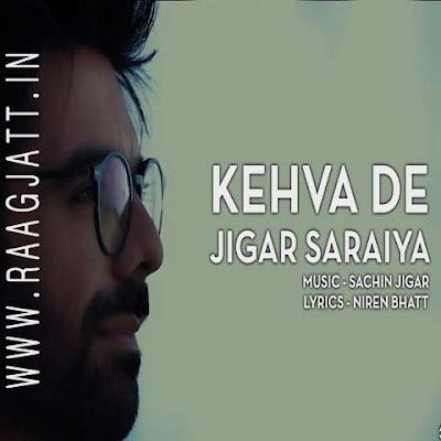 Kehva De Jigar by Jigar Saraiya lyrics