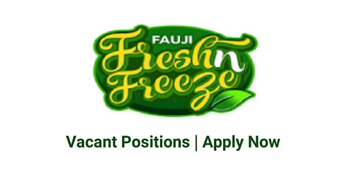 Fauji Fresh n Freeze March Jobs In Pakistan 2021 Latest | Apply Now
