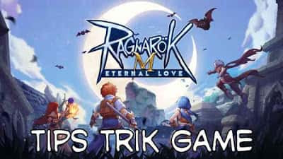 Tips dan Trik Game Ragnarok M: Eternal Love
