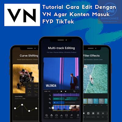 Tutorial Cara Edit Dengan VN Agar Konten Masuk FYP TikTok