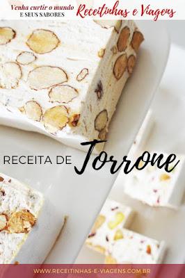 Receita de Torrone caseiro ou nougat. Torrone italiano? Torrone europeu? Conheça a origem do torrone e veja a receita