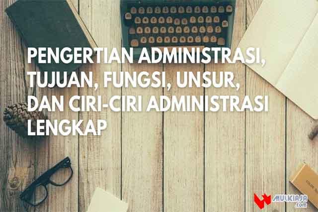 Pengertian Administrasi adalah