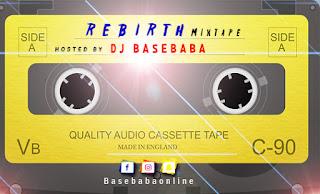 DJ BASEBABA – REBIRTH MIXTAPE
