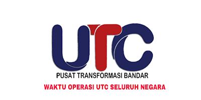 Waktu Operasi UTC Seluruh Malaysia 2019 (TERKINI)