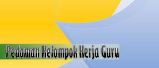 Standar Pengembangan dan Rambu-Rambu KKG/MGMP