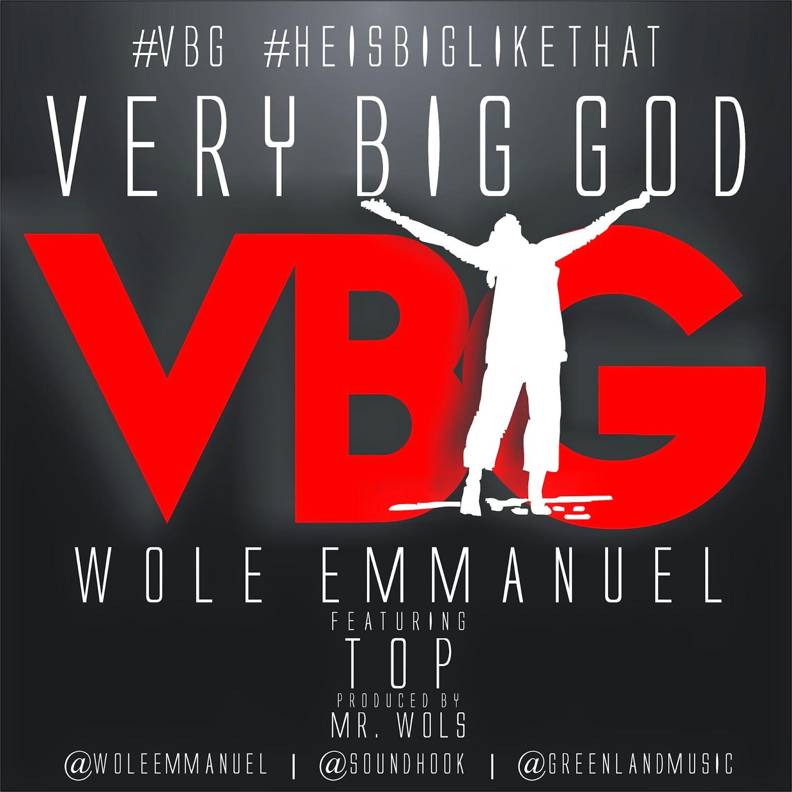 Music: Very Big God ~ Wole Emmanuel Ft  TOP [Temple of Praise Choir