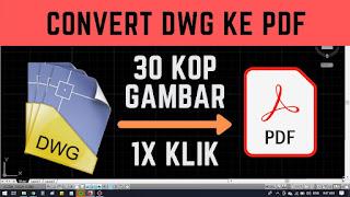 Cara Mengubah Autocad Ke PDF dengan CEPAT