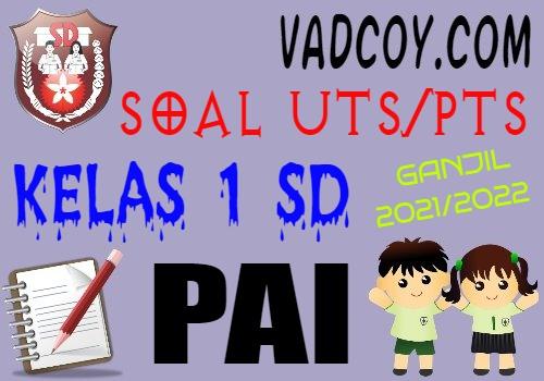 Soal UTS/PTS PAI Kelas 1 SD Semester 1 Tahun 2021/2022