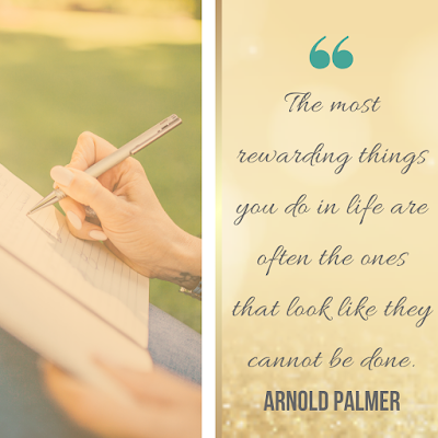 """The most rewarding things you do in life are often the ones that look like they cannot be done.""  ~ Arnold Palmer"