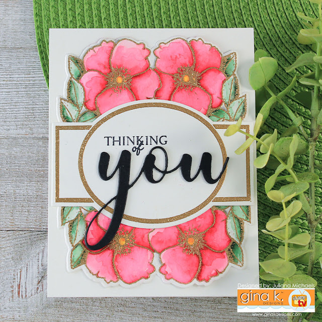 Thinking Of You Card by Juliana Michaels featuring Fabulous Rose Frame Stamp Set by Gina K Designs