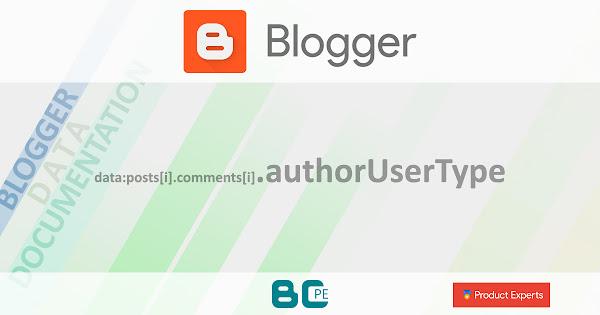 Blogger - Gadget Blog - data:posts[i].comments[i].authorUserType