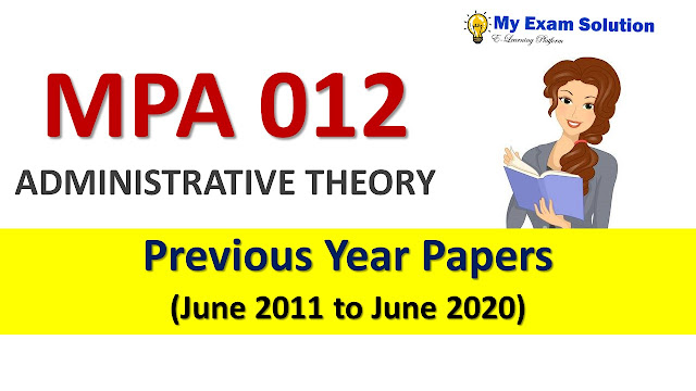 MPA 012 ADMINISTRATIVE THEORY Previous Year Papers