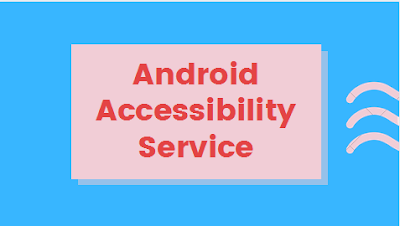 android accessibility service