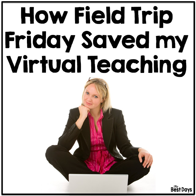 This blog post is about how teachers can us Field Trip Friday to save themselves work time on a Friday while students are learning online!