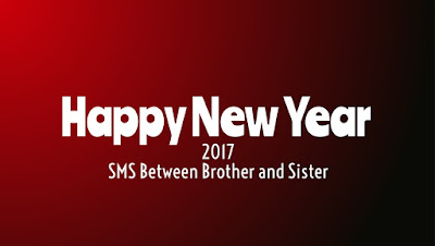 Happy New Year 2017 SMS Between Brother and Sister