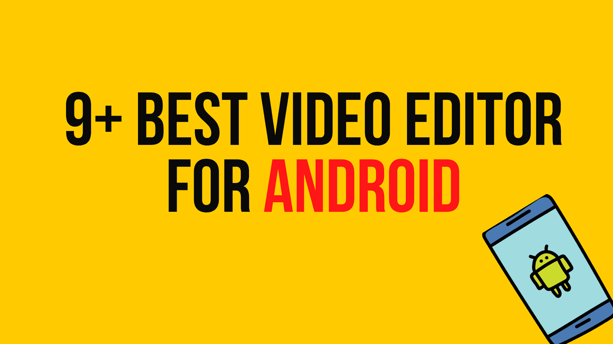 9+ Best Android Video Editor App for Free Available on Play Store