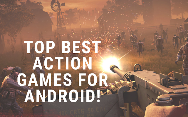 15 Best Action Games for Android!