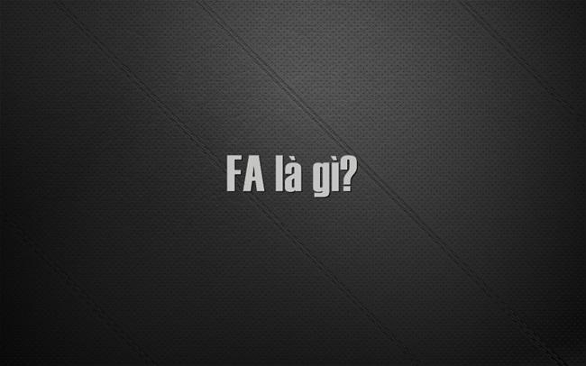 FA là gì?