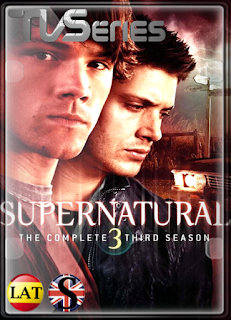 Supernatural (TEMPORADA 3) HD 1080P LATINO/INGLES