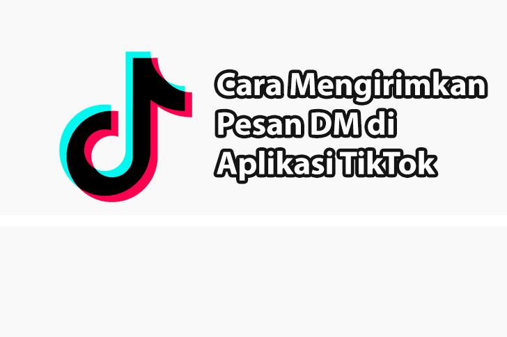 Cara DM di TikTok