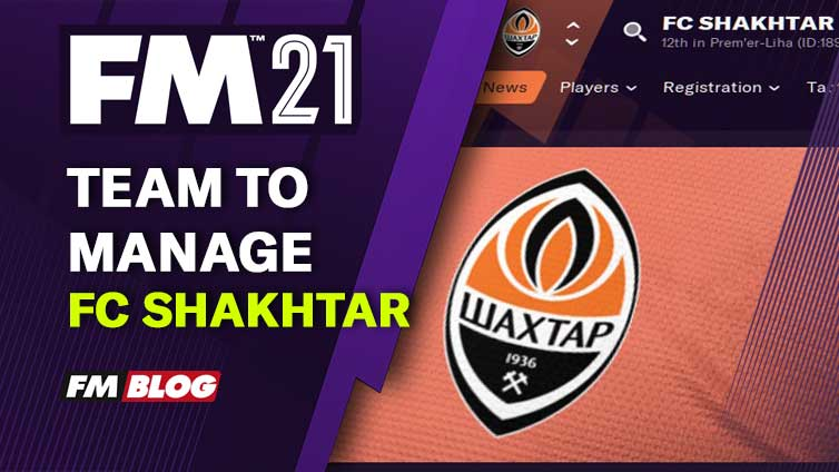 FM 2021 Team to Manage - Shakhtar Donetsk
