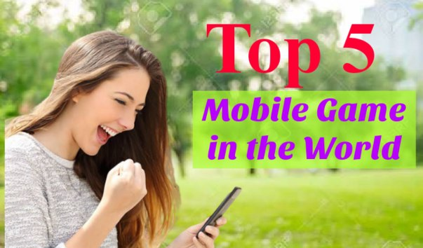 Top 5 Famous Mobile Games in World
