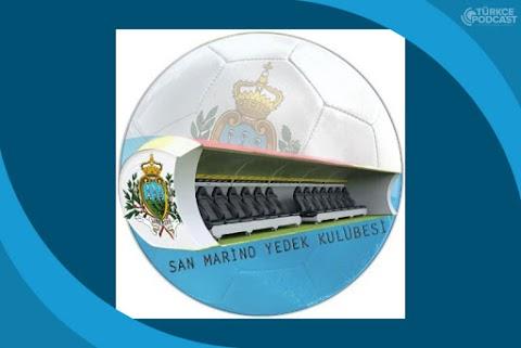 San Marino Yedek Kulübesi Podcast