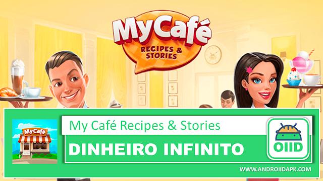 My Cafe: Recipes & Stories v2019.9.11 – APK MOD HACK – Dinheiro Infinito