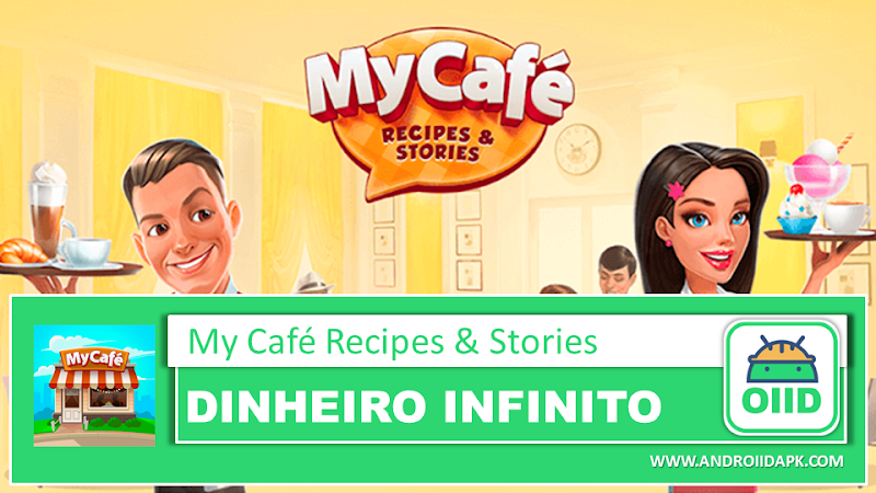 My Cafe: Recipes & Stories v2020.3.2 – APK MOD HACK – Dinheiro Infinito