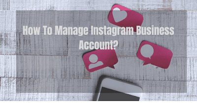 How To Manage Instagram Business Account?