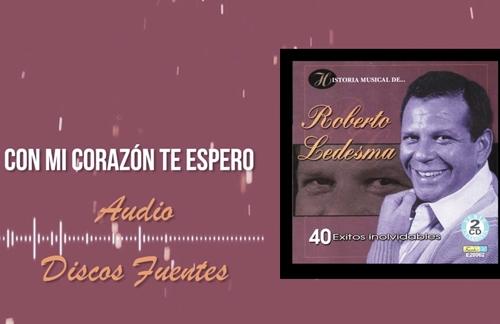Con Mi Corazon Te Espero | Roberto Ledesma Lyrics