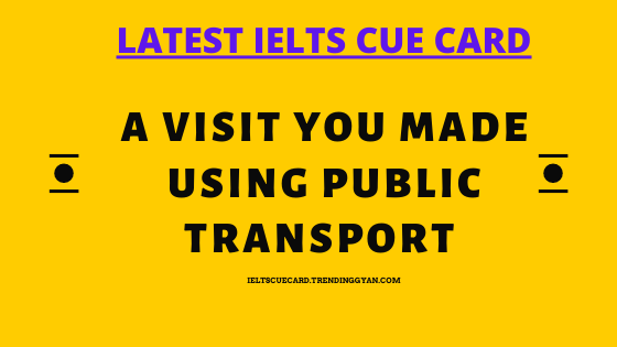 A visit you made using public transport cue card,